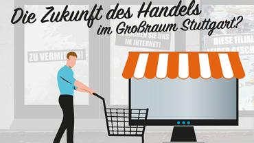 Die Zukunft des Handels im Großraum Stuttgart?
